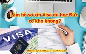 Làm hồ sơ xin visa du học Đức có khó không?