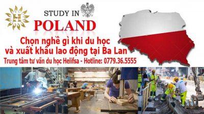 Nên chọn nghề gì khi xuất khẩu lao động và du học nghề Ba Lan?