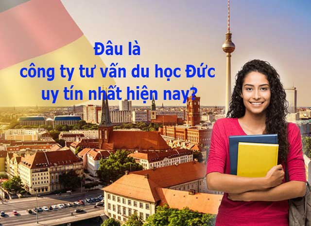 Đâu là công ty tư vấn du học Đức uy tín nhất hiện nay?