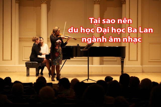 Giải đáp thắc mắc cho bạn về việc du học Đại học Ba Lan ngành âm nhạc